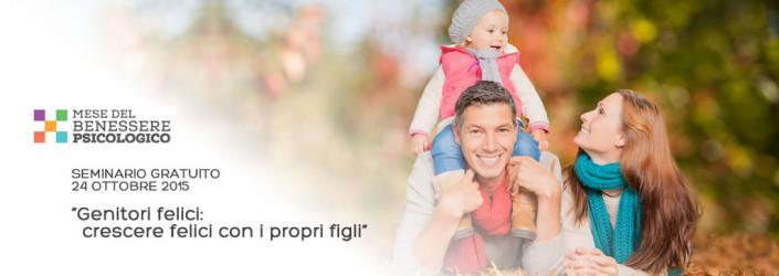 """Seminario: """"Genitori felici: crescere felici con i propri figli"""""""